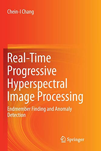 Real-Time Progressive Hyperspectral Image Processing: Endmember Finding and Anomaly Detection
