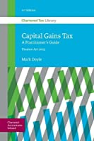 Capital Gains Tax: A Practitioner's Guide
