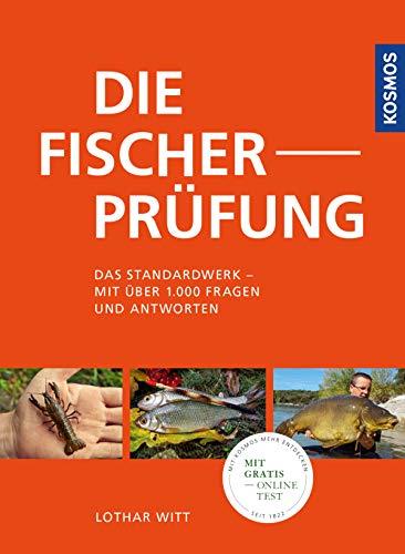 Die Fischerprüfung - Das Standardwerk: Das Standardwerk - mit über 1.000 Fragen und Antworten. Extra: Fliegenfischerprüfung