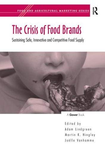 The Crisis of Food Brands: Sustaining Safe, Innovative and Competitive Food Supply (Food and Agricultural Marketing)
