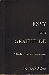 Envy and gratitude, a study of unconscious sources