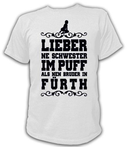 Artdiktat T-Shirt Lieber ne Schwester im Puff als nen Bruder in Fürth Unisex, Größe L, weiß