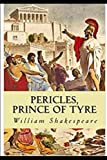 The Pericles, Prince of Tyre : A shakespeare's classic illustrated edition