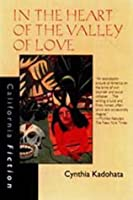 In the Heart of the Valley of Love (California Fiction) by Cynthia Kadohata(1997-04-14)