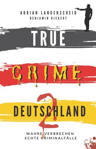 Buchseite und Rezensionen zu 'TRUE CRIME DEUTSCHLAND 2' von Adrian Langenscheid
