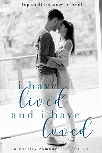 I Have Lived and I Have Loved (English Edition)