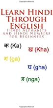Learn Hindi Through English: Hindi Alphabets and Hindi Numbers for Beginners