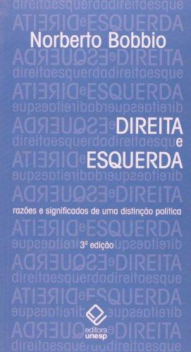 Direita e Esquerda - 3ª edição: Razões e significados de uma distinção política