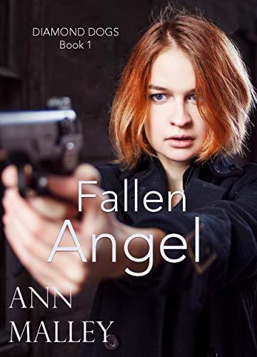 Fallen Angel: Christian Romantic Suspense Thriller (Diamond Dogs ...