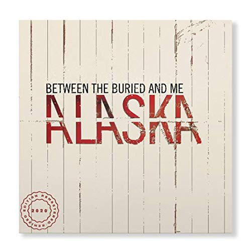 Album Art for Alaska [2 LP] [2020 Remix/Remaster] by BETWEEN THE BURIED AND ME