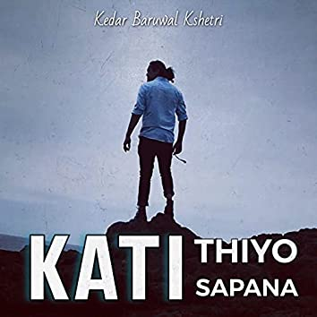 Kati Thiyo Sapana