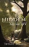 Hidden Memory: A Hidden Series Novel of Elaria (Hidden Series of Elaria Book 1) (English Edition)