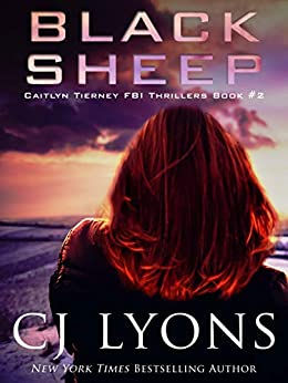 BLACK SHEEP (Caitlyn Tierney FBI Thillers Book 2) by [CJ Lyons]