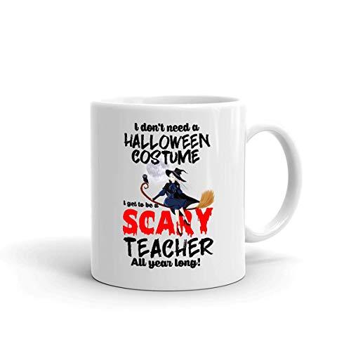 Taza De Ceramica No Necesito Un Disfraz De Halloween! Ser Un Maestro Aterrador Durante Todo El Ao! Taza De Cermica Taza De Caf Taza De Porcelana nica Blanco De Doble Cara I