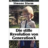 Die stille Revolution von Generation X (German Edition)