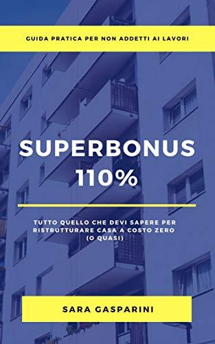 SUPERBONUS 110%: TUTTO QUELLO CHE DEVI SAPERE PER RISTRUTTURARE CASA A COSTO ZERO (O QUASI)