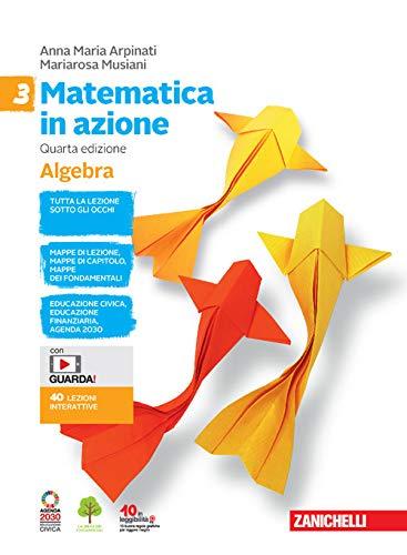 Matematica in azione. Algebra-Geometria. Per la Scuola media. Con e-book. Con espansione online (Vol. 3)