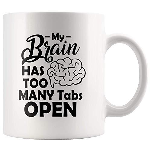 Taza té cerámica uso prolongado Mi cerebro tiene demasiadas pestañas Trabajo abierto Personas AGREGAN Taza bebida café Regalo