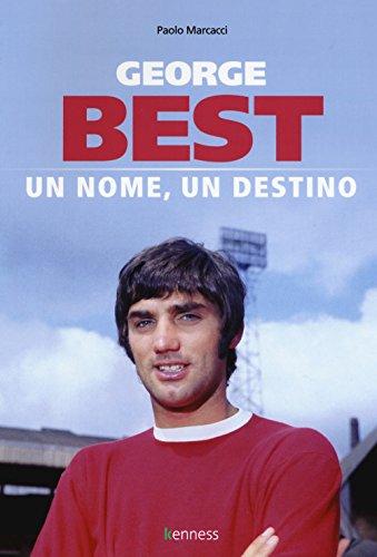George Best. Un nome, un destino