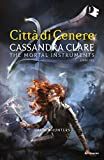 shadowhunters - 2. città di cenere (shadowhunters. the mortal instruments (versione italiana))