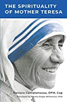 The Spirituality of Mother Teresa