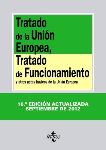 Tratado de la Unión Europea, Tratado de Funcionamiento / Treaty on European Union, Treaty on the Functioning: Y otros actos básicos de la Unión Europea / Y otros actos básicos de la Unión Europea