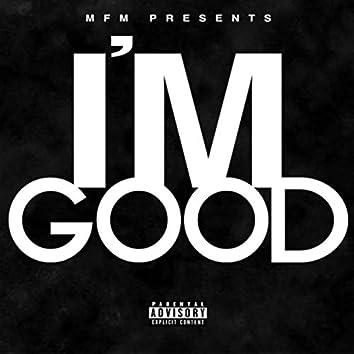 I'm Good (MFM Presents)