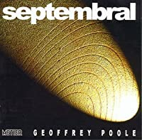 Poole - Septembral by Geoffrey Poole (2013-08-05)
