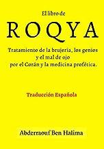 El Roqya: Tratamiento de la brujería, los genios y el mal de ojo por el Corán y la medicina profética.
