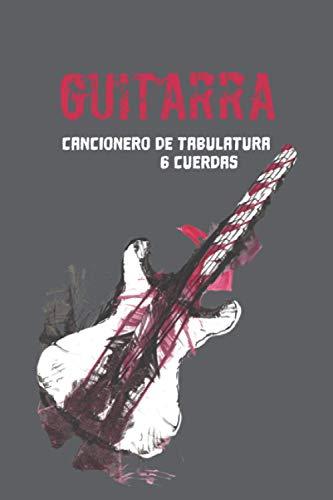 Cuaderno de tabulatura guitarra, guitarra eléctrica - TAB Guitarra seis cuerdas: Cancionero...