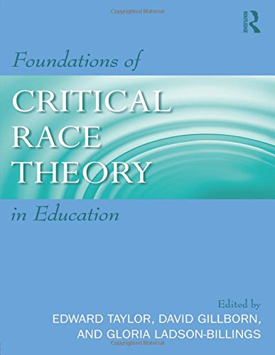 Download Foundations of Critical Race Theory in Education (Critical Educator) 0415961440