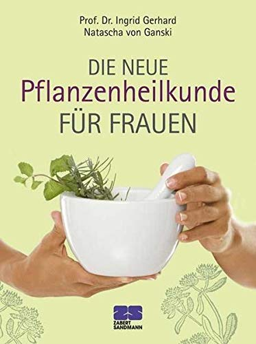 Ganski, Natasche<br />Die neue Pflanzenheilkunde für Frauen