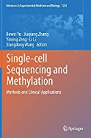 Single-cell Sequencing and Methylation: Methods and Clinical Applications (Advances in Experimental Medicine and Biology, 1255)