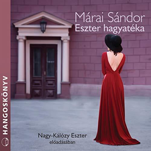 Eszter hagyatéka                   By:                                                                                                                                 Márai Sándor                               Narrated by:                                                                                                                                 Nagy-Kálózy Eszter                      Length: 3 hrs and 42 mins     Not rated yet     Overall 0.0