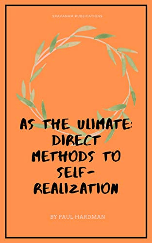 As the Ultimate: Direct Methods to Self-Realization