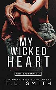 My Wicked Heart (Wicked Poison Book 2) by [T.L.  Smith]
