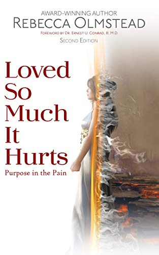 Loved So Much It Hurts: Purpose In The Pain by Rebecca Olmstead ebook deal