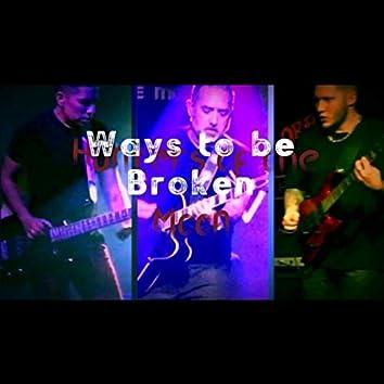 Ways to Be Broken