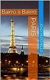 Paris: Bairro a Bairro (Portuguese Edition)