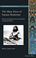 The Many Faces of Iranian Modernity (The Modern Muslim World)