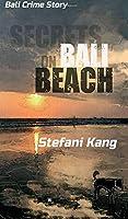 Secrets on Bali Beach: Bali Crime Story
