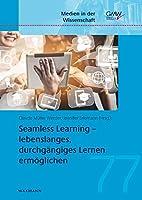 Seamless Learning - lebenslanges, durchgngiges Lernen ermglichen