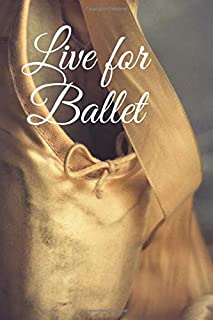 Live for Ballet: Dance Like No One is Watching, Notebook, Composition Journal Dance Gift