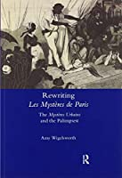 Rewriting 'Les Mystères de Paris': The 'Mystères Urbains' and the Palimpsest