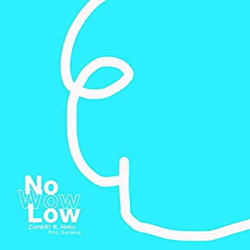No Wow Low