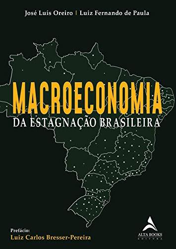 Macroeconomia da estagnação brasileira
