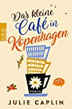 Das kleine Café in Kopenhagen (Romantic Escapes, Band 1) - Julie Caplin