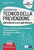 Concorsi per Tecnico della prevenzione nell'ambiente e nei luoghi di lavoro: Ampia raccolt...