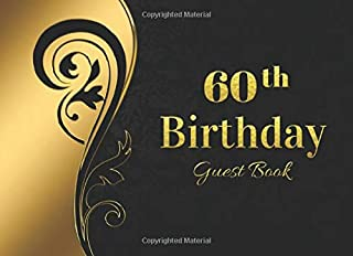 60th BIRTHDAY GUEST BOOK: ELEGANT GUESTBOOK TO SIGN IN | RECORD THEIR SHORT MESSAGES, WISHES AND GREETINGS | BONUS GIFT LO...