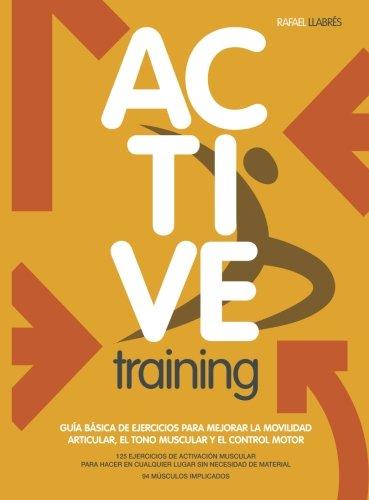 Active Training: Guía básica de ejercicios para mejorar la movilidad articular, el tono muscular y el control motor.